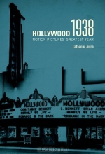Catherine Jurca. Hollywood 1938: Motion Pictures' Greatest Year
