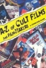 Steven Paul Davies. A-Z of Cult Films and Film-Makers