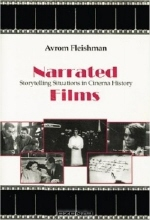 Avrom Fleishman. Narrated Films : Storytelling Situations in Cinema History