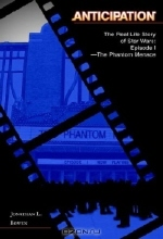 Jonathan L. Bowen. Anticipation: The Real Life Story of Star Wars: Episode I - The Phantom Menace