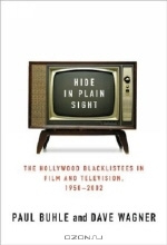 Paul Buhle. Hide in Plain Sight : The Hollywood Blacklistees in Film and Television, 1950-2002