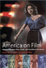 Harry M. Benshoff. America on Film: Representing Race, Class, Gender, and Sexuality at the Movies