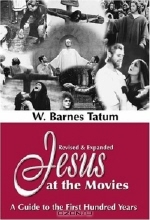 W. Barnes Tatum. Jesus at the Movies: A Guide to the First Hundred Years