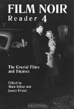 Alain Silver. Film Noir Reader 4 : The Crucial Films and Themes (Film Noir Reader)