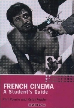 Phil Powrie. French Cinema: A Student's Guide