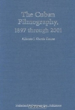 Alfonso J. Garcia Osuna. The Cuban Filmography, 1897 Through 2001