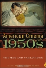 American Cinema of the 1950s: Themes And Variations (Screen Decades: American Culture / American Cinema)