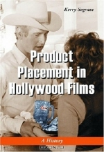Kerry Segrave. Product Placement in Hollywood Films: A History