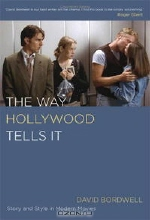 David Bordwell. The Way Hollywood Tells It: Story and Style in Modern Movies