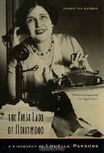 Samantha Barbas. The First Lady of Hollywood: A Biography of Louella Parsons