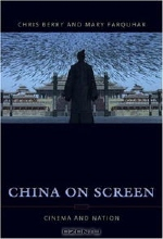 Chris Berry, Mary Farquhar. China on Screen: Cinema And Nation (Film and Culture.)