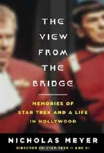 Nicholas Meyer. The View From the Bridge: Memories of Star Trek and a Life in Hollywood