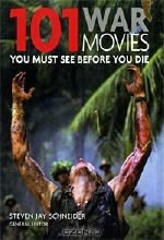 101 War Movies: You Must See Before You Die