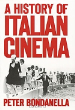 Peter Bondanella. A History of Italian Cinema