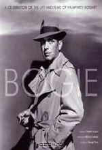 George Perry, Richard Schickel. Bogie: A Celebration of the Life and Films of Humphrey Bogart