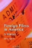 Kerry Segrave. Foreign Films in America: A History