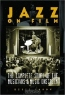 Scott Yanow. Jazz on Film: The Complete Story of the Musicians and Music Onscreen