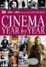 DK Publishing. Cinema Year by Year 1894-2004 (Cinema Year by Year)