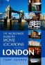 Tony Reeves. The Worldwide Guide to Movie Locations Presents London (Worldwide Guide to Movie Locations)