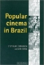 Stephanie Dennison. Popular Cinema in Brazil: 1930-2001