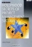 James R. Persse. Hollywood Secrets of Project Management Success (PRO-best Practices) (Best Practices (Microsoft))