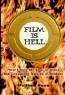 Matthew Howe. Film Is Hell: How I Sold My Soul to Make the Crappiest Movies in History