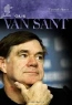 Vincent LoBrutto. Gus Van Sant: His Own Private Cinema (Modern Filmmakers)